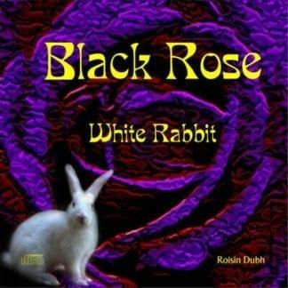 CD - Black Rose (Roisin Dubh) - White Rabbit