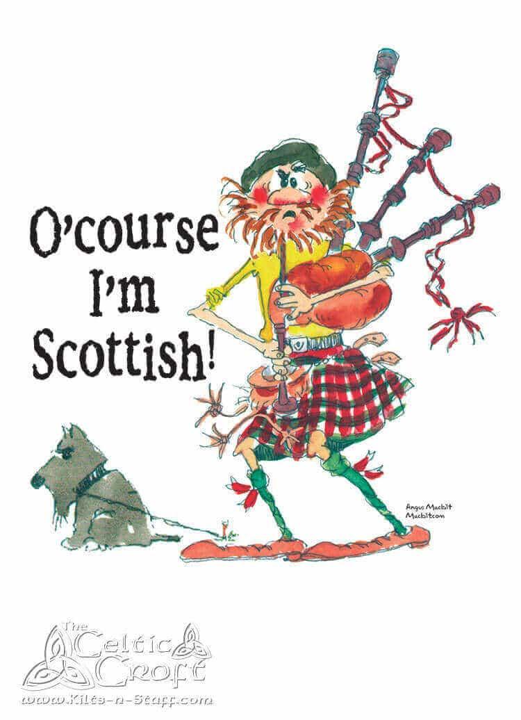 T-Shirt O-Course I-m Scottish